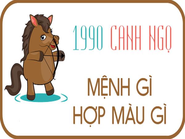 Tuổi Canh Ngọ sinh năm 1990 hợp màu gì nhất?