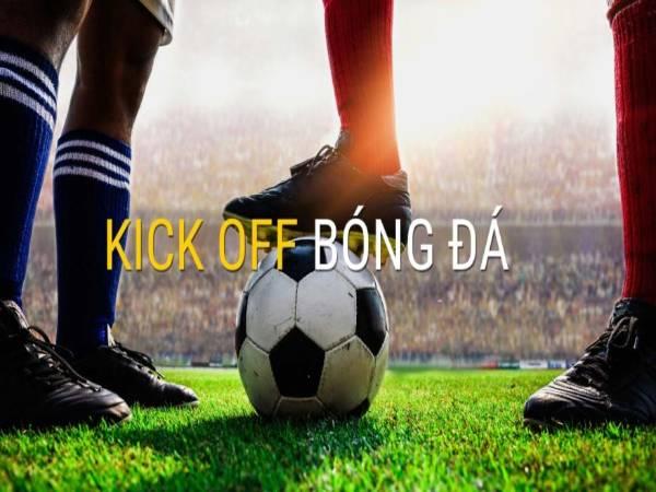 Kick off là gì? Tìm hiểu về kèo Kick off trong bóng đá